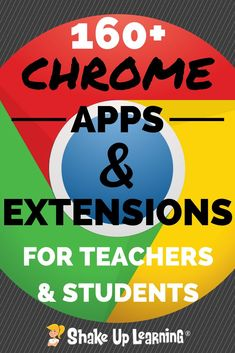 160+ Chrome Apps and Extensions for Teachers and Students