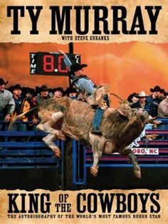 King of the Cowboys by Ty Murray
