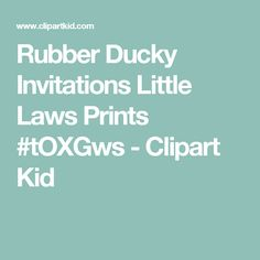 Rubber Ducky Invitations   Little Laws Prints #tOXGws - Clipart Kid