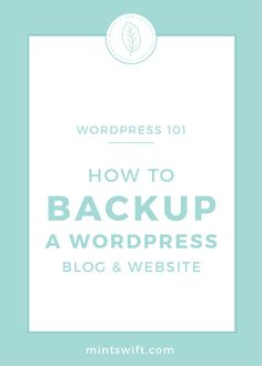 How to Backup a WordPress Blog & Website | Backing up your website is important especially when you update plugins or WordPress core. Learn how to backup your WordPress website & blog by using Backup plugin called UpdraftPlus. See how you can easily backup all your WordPress files for free at mintswift.com #mintswift by Adrianna Leszczynska #wordpresstips #wordpress101 #wordpress #creativeentrepreneu