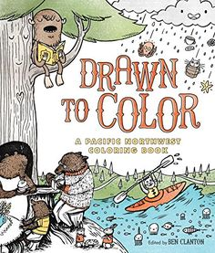 Drawn to Color: A Pacific Northwest Coloring Book by Ben Coloring Books, Coloring Pages, Sea Serpent, House Drawing, Penguin Random House, To Color, Pacific Northwest, North West, Cover Design