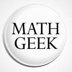 math-geek-geekery-nerd-dork-math-mathematics-science-button-pin-badge-ca474069b91b3b90be03fcbaf0a4710a.jpg (500×500)