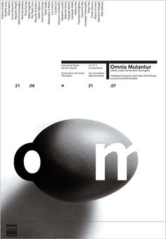 Leonardo Sonnoli_Omnia Mutantur, 1998. I found the Omnia Mutantur, 1998 piece from the board of a academy faculty member. I love the layout he uses here. Although, I have know idea what the poster is about the layout draws me in because it is simple. I love the way he places the date but more importantly how my eye can move around the page quickly and still aww at the design.