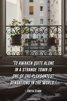 To awaken quite alone in a strange town is one of the pleasantest sensations in this world - Freya Stark Travel Words, Places To Travel, Travel Destinations, Adventure Quotes, Adventure Travel, Adventure Awaits, Travel Pictures, Travel Photos, Wanderlust Quotes