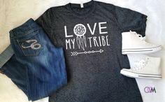 Love My Tribe Shirt, Love My tribe, Raising My Tribe Shirt, Tribe Shirt, mom Shirt, Mama Shirt, Boho Shirt, Dream Catcher by 1OneCraftyMomma on Etsy