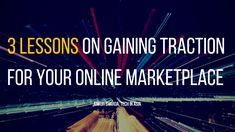 3 lessons on gaining traction for your online marketplace Online Marketplace, Stay Tuned, Ecommerce, Gain, Singapore, Entrepreneur, Channel, Tech, E Commerce