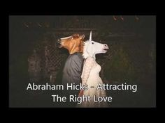 Abraham Hicks - Attracting The Right Love