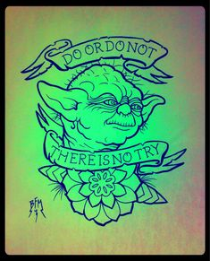 do or do not there is no try tattoo - Google Search