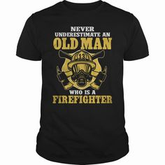 OLD MAN WHO IS A FIREFIGHTER T SHIRTS, Checkout HERE ==> https://www.sunfrog.com/Geek-Tech/OLD-MAN-WHO-IS-A-FIREFIGHTER-T-SHIRTS-Black-Guys.html?41088