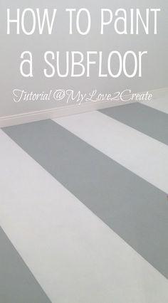 How-to-paint-a-subfloor, MyLove2Create