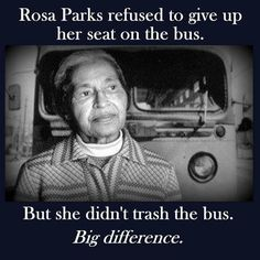Rosa Parks refused to give up her seat on the bus. But she didn't trash the bus. You want to be taken seriously, act like it! Truth Hurts, It Hurts, Hard Truth, Great Quotes, Me Quotes, Quotable Quotes, Moving Quotes, Inspiring Quotes, Thing 1