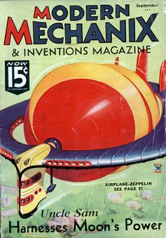 Modern Mechanix and Inventions September 1935 Sience Fiction, Tech Magazines, Vintage Magazines, Science Magazine, Travel Ads, Classic Sci Fi, The Future Is Now, Popular Mechanics, Poster Ads