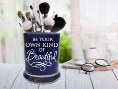 Be Your Own Kind of Beautiful, Glitter Makeup Cup, Brush Holder, Makeup Brush Storage, Beautiful Makeup Jar, Makeup Organizer, I Love Makeup