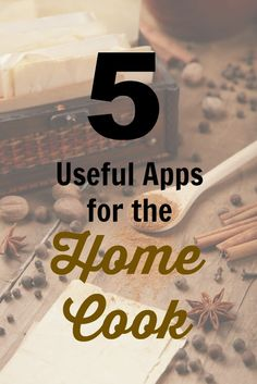 5 Useful Apps for the Home Cook: Apps to help with conversions, ingredient substitutions, grocery lists, menu planning and more. by Penney Lane Kitchen