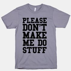 Our t-shirts are made from preshrunk cotton and a heathered tri-blend fabric. Original art on men's, women's and kid's tees. All shirts printed in the USA. Don't talk to me until I've finished my morning workout! Sweater Weather, Funny Shirts, T Shirts, Funny Sweatshirts, Sarcastic Shirts, Vinyl Shirts, Work Shirts, Sports Shirts, Silkscreen