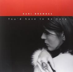 You'd Have To Be Here [Vinyl LP] - Kari Bremnes