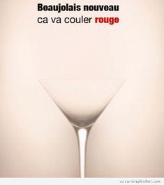 Beaujolais Nouveau… Ca va Couler Rouge !