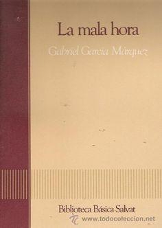La mala hora García Márquez, Gabriel [Barcelona] : Salvat, D.L. 1985 Colección de ocio