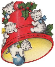 Kittens Playing in the Bell ~ Merry Christmas to You