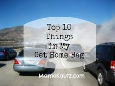 Top 10 Things in My Get Home Bag @MamaKautz