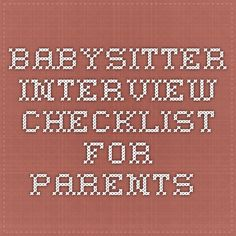 Babysitter Interview Checklist for Parents Parenting Classes, Parenting Styles, Parenting Quotes, Parenting Hacks, Nanny Cam, Making Life Easier, Interview Questions, Babysitting, Childcare