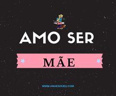 ❤️ E tu? 😘  ▶️ www.amaesoueu.com  #AMãeSouEu #SerMãe #frases #mãe #maternidade #bebé #filhos