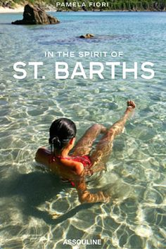 St. Barths - Been there as a teenager and would love love to go again as an adult!