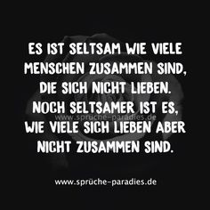 Es ist seltsam wie viele Menschen zusammen sind, die sich… It's strange how many people are together who are … laugh to think about Words Quotes, Love Quotes, Inspirational Quotes, Sayings, Sad Quotes, Told You So, Love You, Supernatural Quotes, Susa