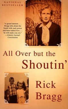 All Over but the Shoutin' by Rick Bragg. An honest look at a hard life. That woman is inspirational.