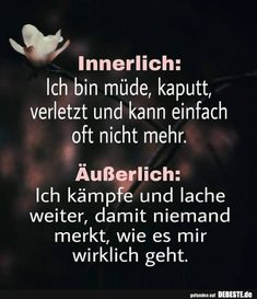 Internally: I am tired, broken, injured and can just Innerlich: Ich bin müde, kaputt, verletzt und kann einfach. True Quotes, Motivational Quotes, Funny Quotes, Word Pictures, Funny Pictures, Sports Pictures, Funny Pics, Quotation Marks, Epic Texts