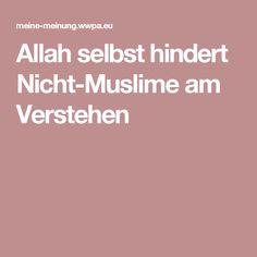 Allah selbst hindert Nicht-Muslime am Verstehen