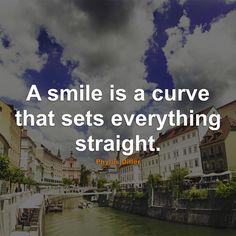 #Smile #Quotes #Quote #SmileQuotes #QuotesAboutSmile #SmileQuote #QuoteAboutSmile #Curve #Everything #Straight