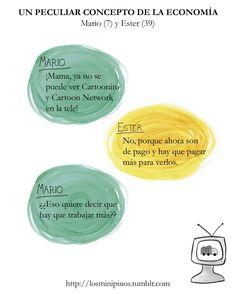 #losminipinos #esterytelling #frases #frasesdeniños #quotes #padres #madre #risa #humor #economia #cartoon #tv