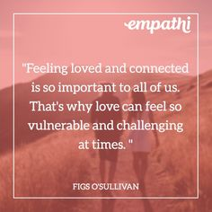 What you experience as the problem is in actuality the solution.you just have to tilt your head and heart a little and see your problem through an empathic lens. Fig Quotes, Love Quotes, Vulnerability Quotes, Head And Heart, Feeling Loved, Love Can, Figs, Connection, Empathic
