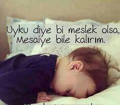 Uyku diye meslek olsa,  Mesaiye bile kalırım.   #sözler #anlamlısözler #güzelsözler #manalısözler #özlüsözler #alıntı #alıntılar #alıntıdır #alıntısözler