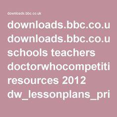 downloads.bbc.co.uk schools teachers doctorwhocompetition resources 2012 dw_lessonplans_print.pdf