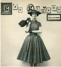 Gay Gibson dress, 1952. I was too young for this style but it was the kind of thing my mom wore