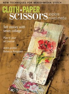 Discover ways to add stitch to your mixed-media artwork, with the March/April 2016 issue of Cloth Paper Scissors. Collage Book, Book Art, Altered Books, Altered Art, Techniques Textiles, Art Techniques, Cas Holmes, Book Press, Cloth Paper Scissors