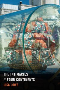 The Intimacies of Four Continents | Lisa Lowe
