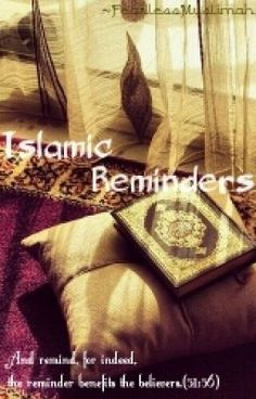 "You should read ""Islamic Reminders"" on #Wattpad. #Spiritual"