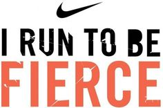 Nike Running Quotes this reminds me of Jessica Bagwell hahaha #FIERCE