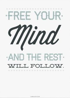 22 Best Free Your Mind Images Thoughts Great Quotes Wise Words