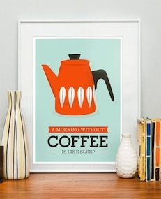 For all you coffee lovers out there: A morning without coffee is like sleep. Hahaha! I'll need to make my own that substitutes chocolate milk :)