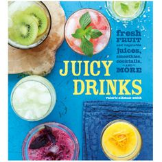 Juicy Drinks Cookbook by Valerie Aikman-Smith