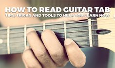 How to Play Guitar Tabs: Learn to Read Tablature