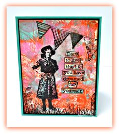 """""""New Mixed Media card on my blog featuring stamps from Artistic Outpost, paint from DecoArt Inc. and the Gelli Arts """" Designs by Lisa Somerville: Live the Life you have Dreamed"""