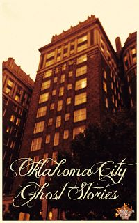 Oklahoma City Ghost Stories - I love the Skirvin Hotel, visit the top floor - just beautiful.