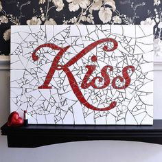 'Kiss' Mosaic Wall Art. Im thinking when I do our bathroom wall of putting words in it