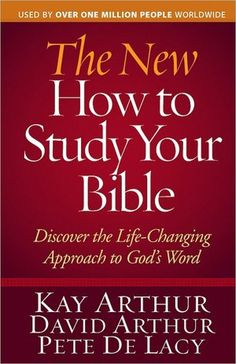 the new how to study your bible ~ kay arthur
