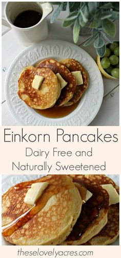 Einkorn Pancakes: Naturally Sweetened and Dairy Free Einkorn flour gives these dairy free, naturally sweetened pancakes amazing texture and flavor. They are fluffy, delicious, and healthy!